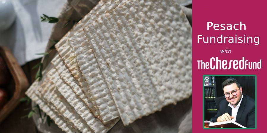 Why The Chesed Fund is Perfect for Pesach Fundraising